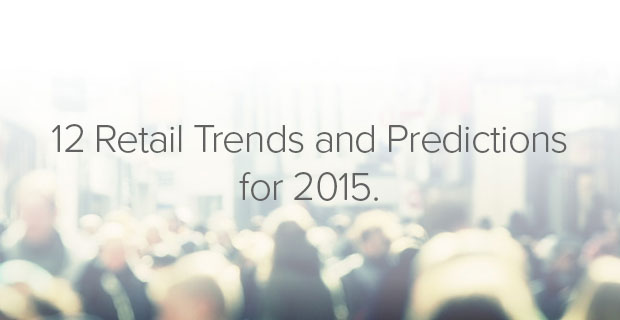 Retail Trends and Predictions for 2015